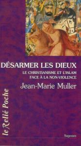 Desarmer les dieux, Jean Marie Muller