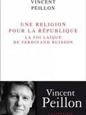 """Visuel du livre """"Une religion pour la république"""" de V. Peillon"""