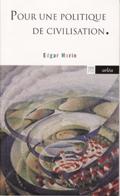 """Visuel du livre """"Pour une politique de civilisation"""" de E. Morin"""