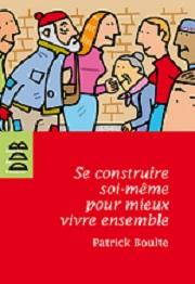 """Visuel du livre """"Se construire soi-même pour mieux vivre ensemble"""" de MM Davy"""