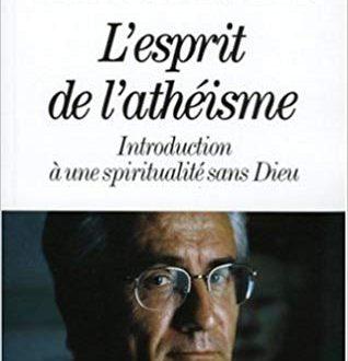 L Esprit De L Atheisme Introduction A Une Spiritualite Sans Dieu D Andre Comte Sponville Democratie Spiritualite